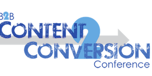 Content2Conversion Conference Helps B2B Organizations Create Killer Content