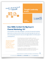 How SMBs Combat The Big Guys In Channel Marketing: DIY