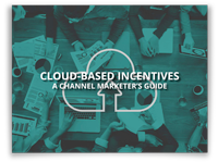 Cloud-Based Incentives: A Channel Marketer's Guide
