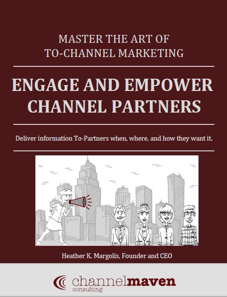 Master the Art of To-Channel Marketing: Engage and Empower Channel Partners