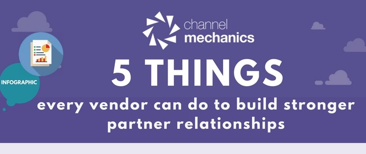 Infographic: 5 Things Every Vendor Can Do To Build Stronger Partner Relationships