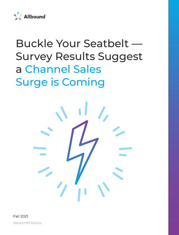 Buckle Your Seatbelt — Survey Results Suggest a Channel Sales Surge is Coming